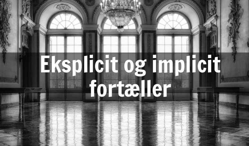 eksplicit og implicit fortæller